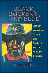 black buskskin and blue african americans military westward expansion contributions soldiers desperadoes cowboys book history