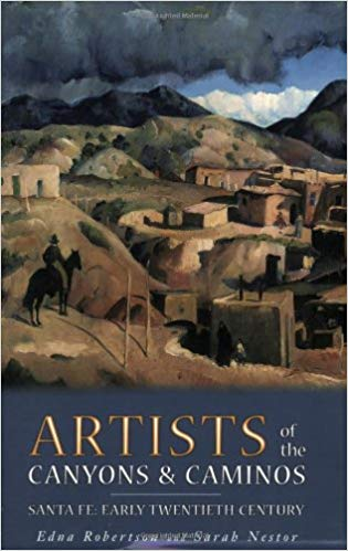 artists of the canyons and caminos santa fe new mexico early twentieth century history artwork