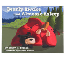 Load image into Gallery viewer, Bearly Awake and Almoose Asleep children's book picture bear moose hibernation Lazy One adventure
