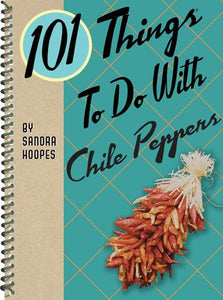 101 things to do with chile peppers cookbook kitchen cooking home chef tasty western food spicy pepper