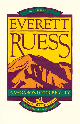 Everett Ruess poet artist disappeared outdoorsman book collection of letters biography