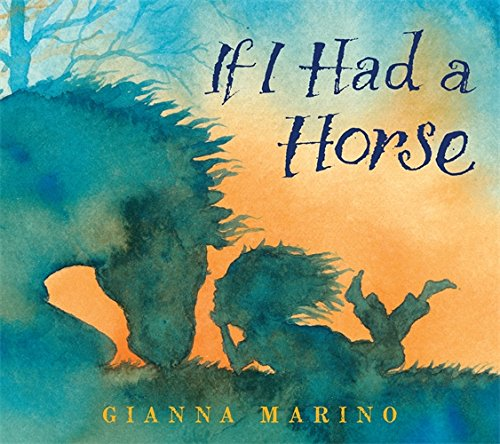 If i had a horse children's book water color illustrated by Gianna Marino little girl pet horse imagination