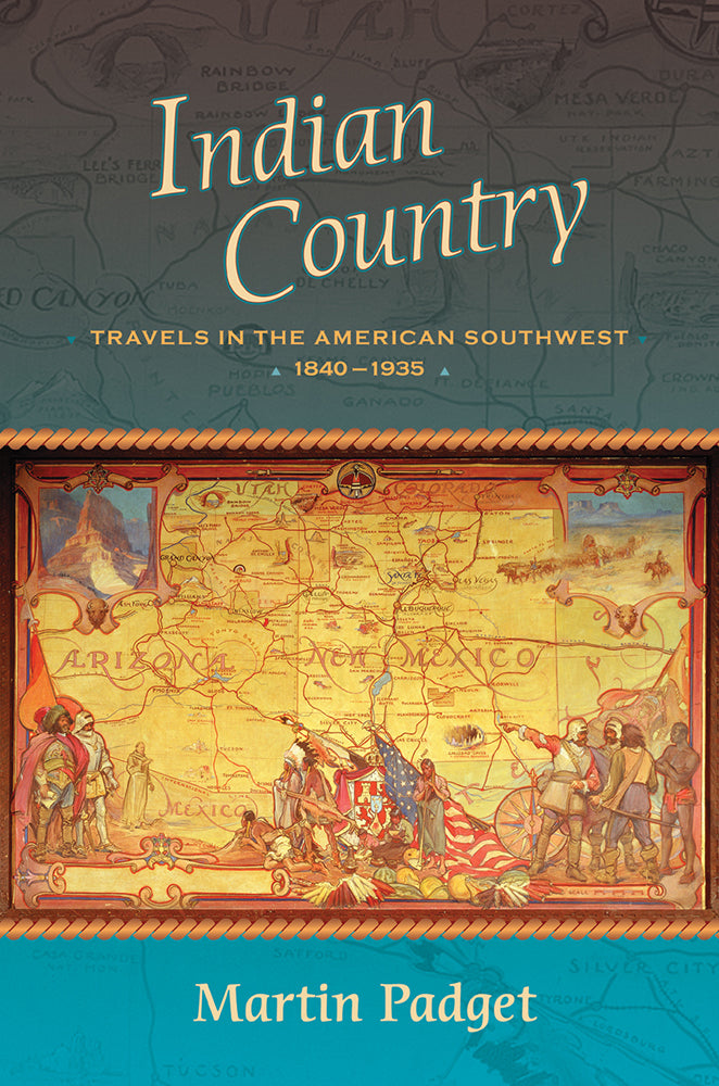 Indian Country: Travels in the American Southwest, 1840-1935