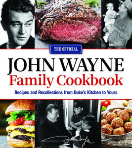 The Official John Wayne Family Cookbook
