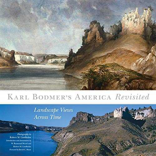 Karl Bodmer's America Revisited: Landscape Views Across Time