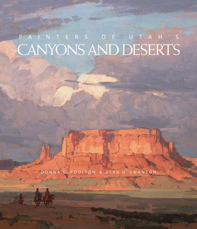 painters of utah's canyons and deserts art book multiple artists beautiful paintings