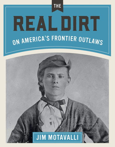 The Real Dirt on America's Frontier Outlaws