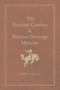 The National Cowboy & Western Heritage Museum: Changing Visions of the West - Special Edition