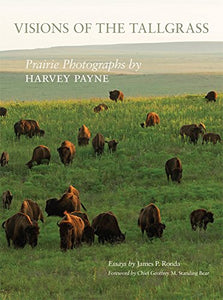 Visions of the Tallgrass: Prairie Photographs by Harvey Payne