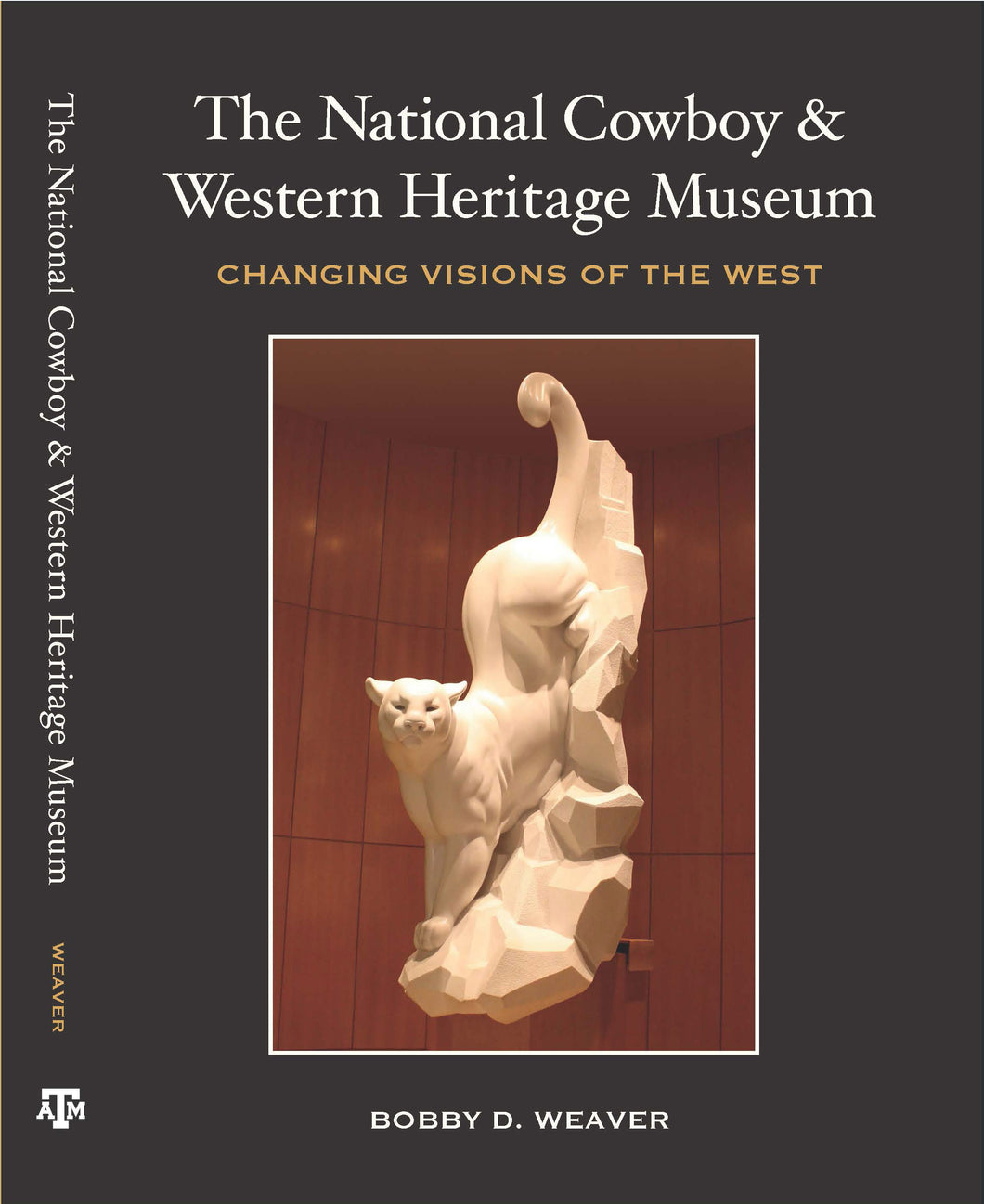 The National Cowboy & Western Heritage Museum: Changing Visions of the West