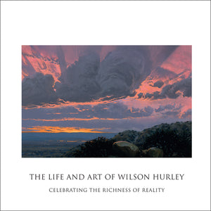 the life and art of wilson hurley celebrating the richness of reality artist biography art book coffee table book written by his wife Rosalyn Roembke Hurley landscapes trypticks at the national cowboy museum