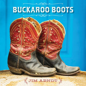 buckaroo boots collection book little feet children's shoes Jim Arndt photographs