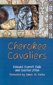 cherokee cavaliers book history of a tribe the treaty party stand watie written by edward everett dale and gaston litton tribe