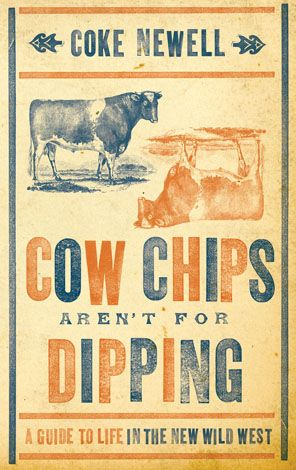 Coke Newell Cow chips aren't for dipping cowboy humor and common sense book