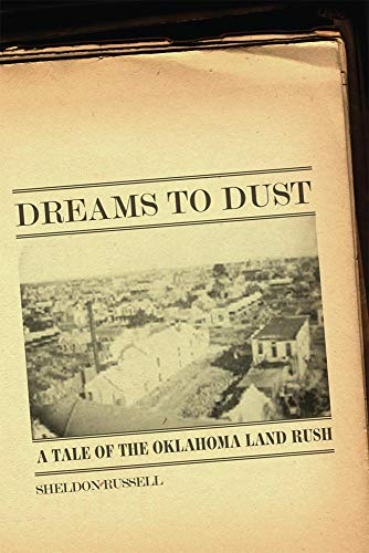 Dreams to Dust: A Tale of the Oklahoma Land Rush