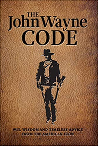 John Wayne code wisdom life advice book gift cowboy legendary personal stories the duke