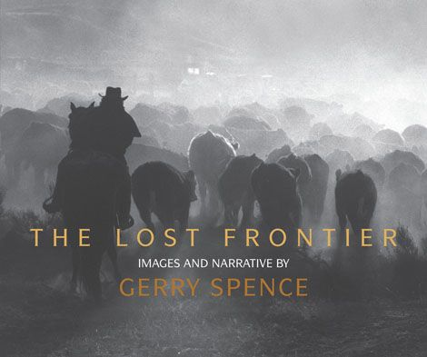 the lost frontier gerry spence trial lawyer wyoming images and narrative autobiography