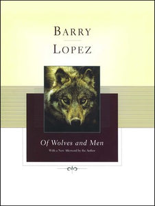 Barry Lopez of wolves and men scientific book about wild wolves and human relationships with nature