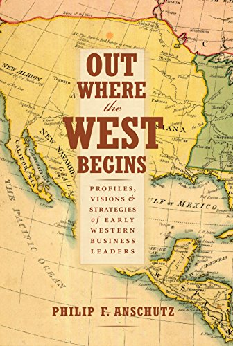 out where the west begins profiles on business leaders in the early west biography book by Philip Anschutz