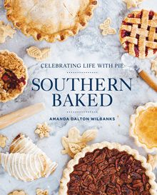 southern baked cookbook pies recipes dessert comfort food holiday feast savory and sweet