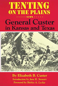 Tenting on the Plains, or General Custer in Kansas & Texas