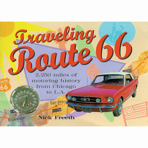 Traveling Route 66 Nick Freeth america's main street the mother road old cars motels neon signs nostalgia history book