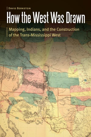 how the west was drawn by david bernstein mapping indians and the construction of the trans-mississippi west native american tribes pawnee and Iowa tribes