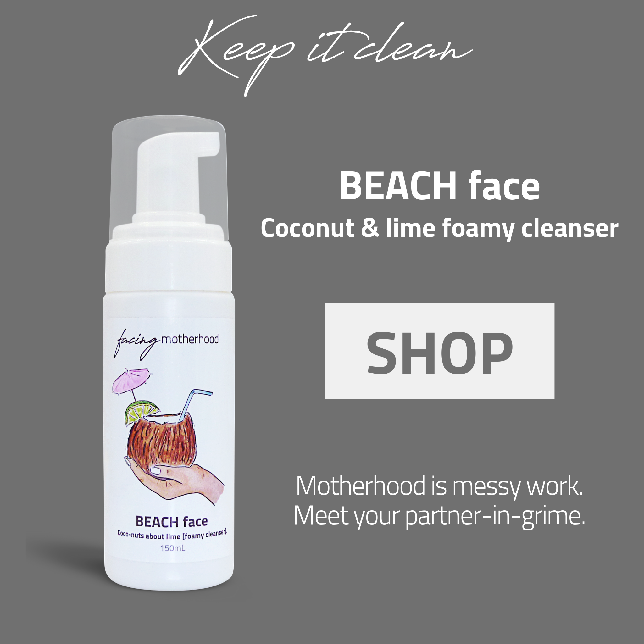 SHOP - BEACH face - Coconut & Lime Foamy Cleanser