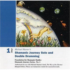 CD: Shamanic Journeying Solo and Double Drumming