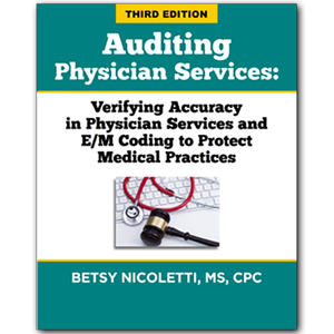 Auditing Physician Services: Verifying Accuracy in Physicians Services and E/M Coding Third Edition