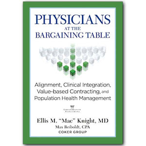 Physicians at the Bargaining Table: Alignment, Clinical Integration, Value-based Contracting and Population Health Management