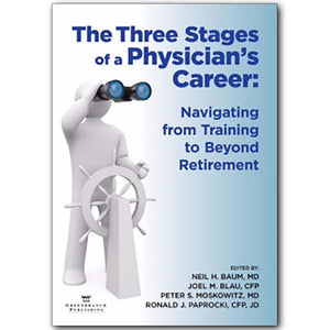 The Three Stages of a Physician's Career: Navigating from Training to Beyond Retirement