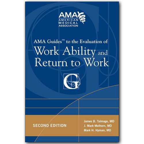 AMA Guides® to the Evaluation of Work Ability and Return to Work, Second Edition
