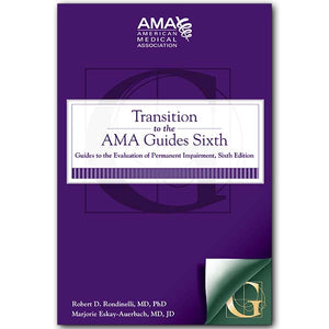 Transition to the AMA Guides® Sixth