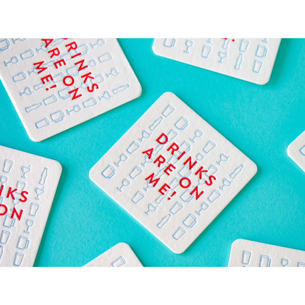 M.C Pressure Paper Goods Drinks Are On Me - Letterpress Coasters