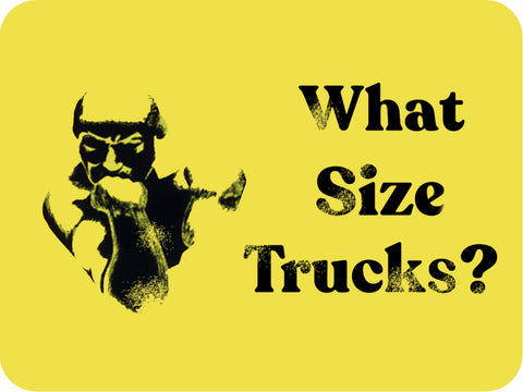 What size Trucks?