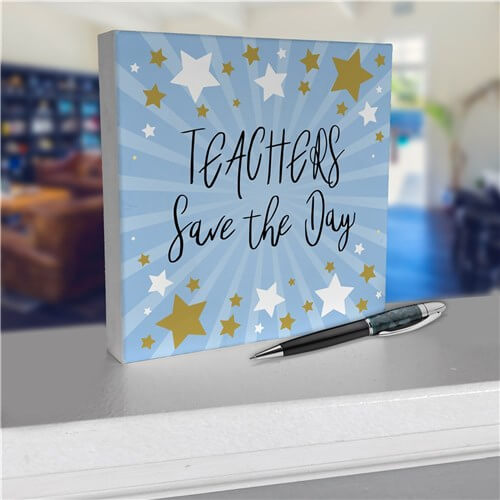 Personalized Teachers Save The Day 6x6 Table Top Sign