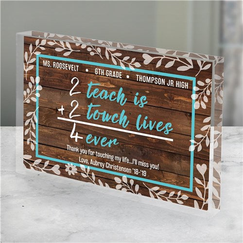 Personalized 2 Teach is 2 Touch Lives Acrylic Keepsake