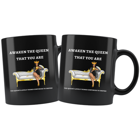 Awaken The Queen That You Are - Coffee Tea Mugs
