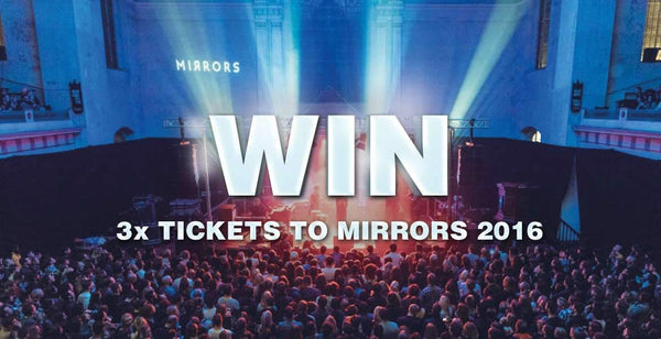 Win 3 Tickets to Mirrors 2016