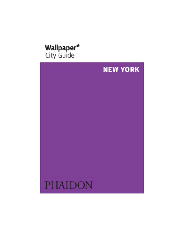 Phaidon - Wallpaper City Guide: New York