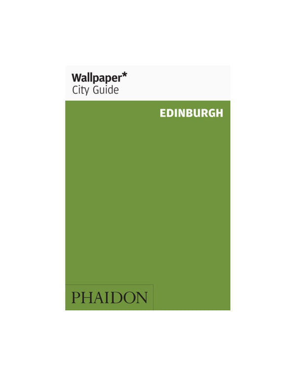 Phaidon - Wallpaper City Guide: Edinburgh