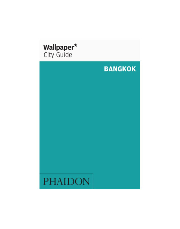 Phaidon - Wallpaper City Guide: Bangkok