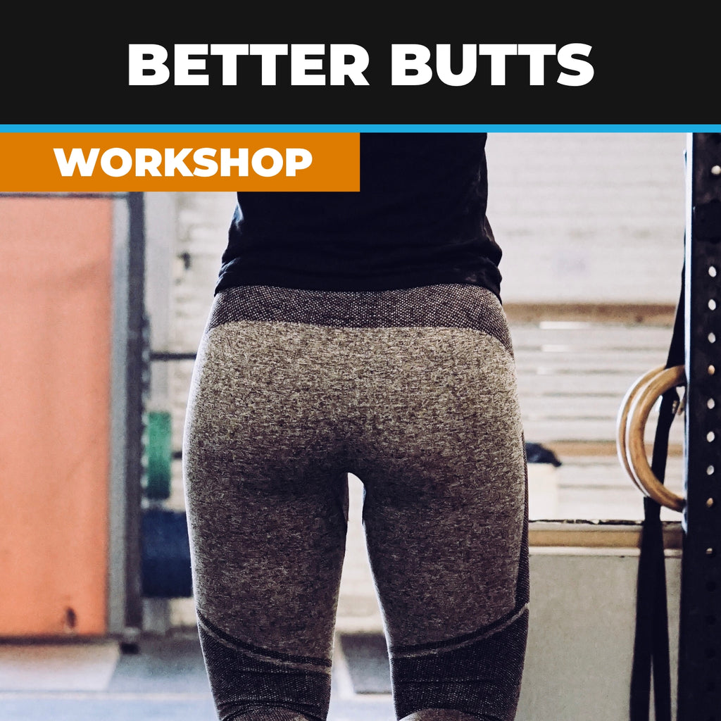 Better Butts Workshop; Anatomy and Exercises for the Muscles of the Leg