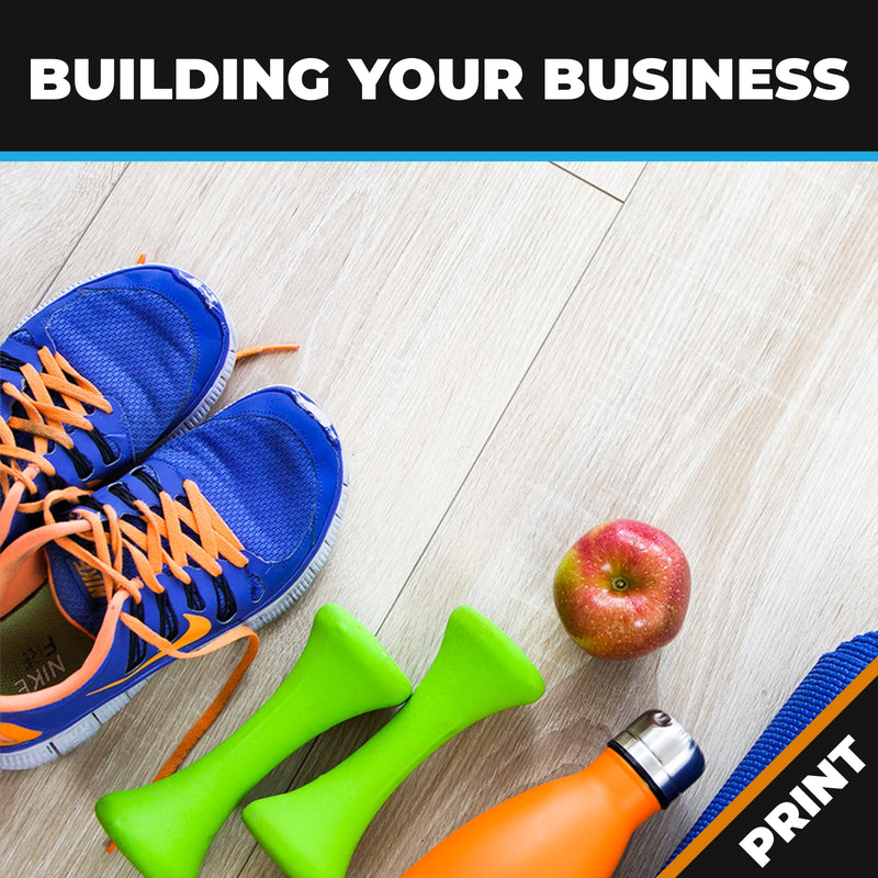 "Personal Trainer's ""Building Your Business"" PRINT"