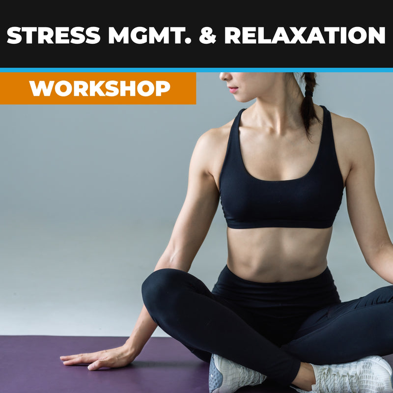 Stress Management and Relaxation Workshop