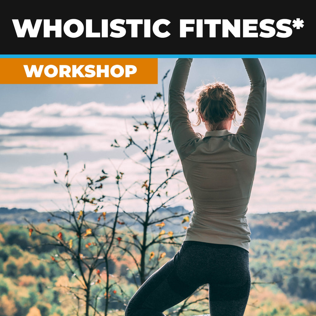 Wholistic Fitness™ Workshop