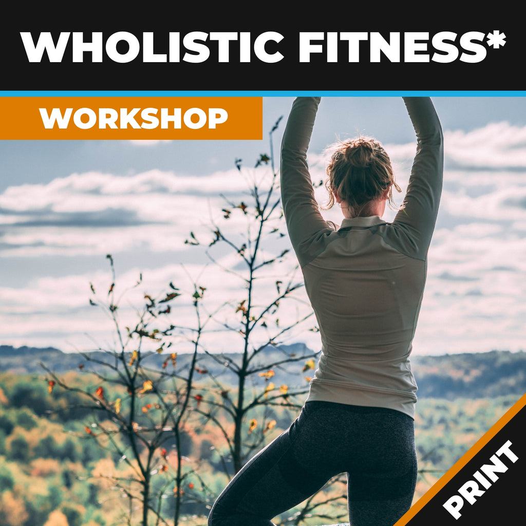 Wholistic Fitness™ Workshop PRINT
