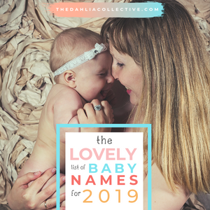 The Lovely List of Baby Names for 2019