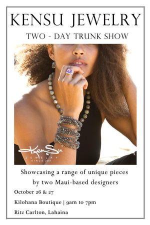 KenSu Jewelry Trunk Show in The Ritz Carlton - Kilohana Boutique